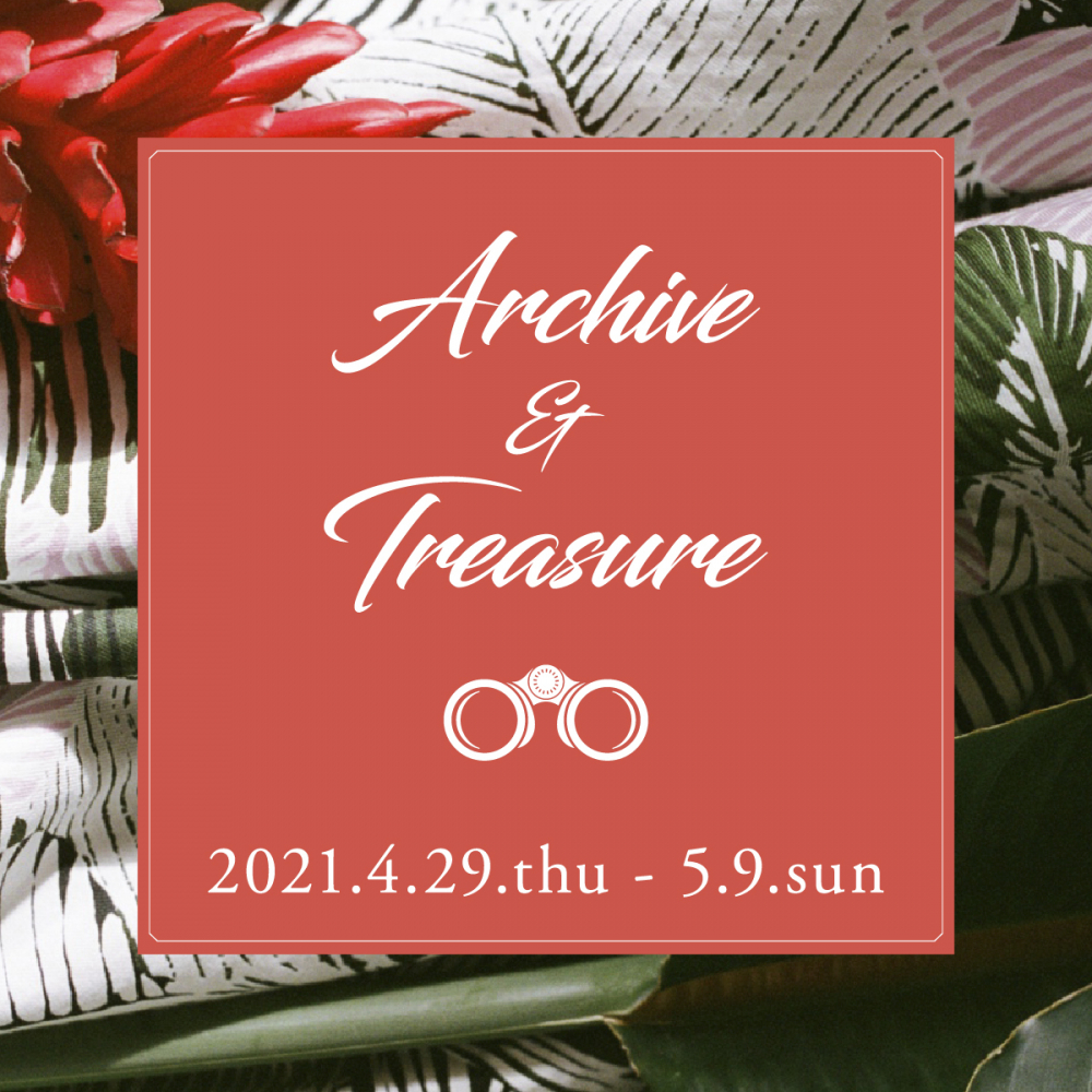 """Archive&Treasure""    4.29.thu - 5.9.sun"