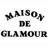 MAISON DE GLAMOUR