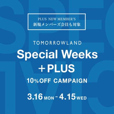 SPECIAL WEEKS PLUS - 10%OFF CAMPAIGN -